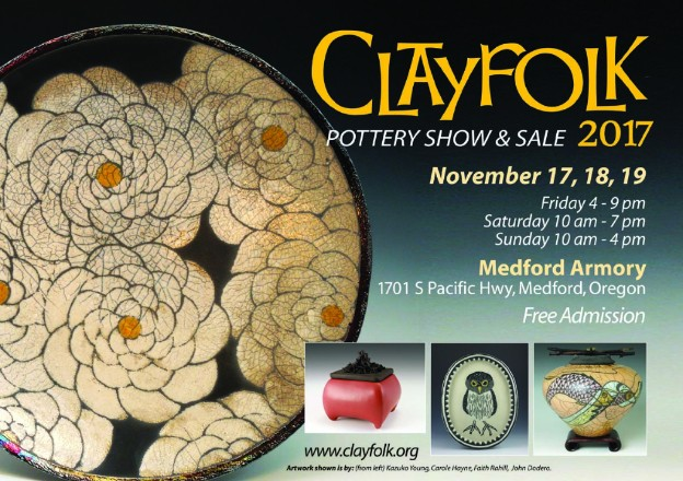 Clayfolk Pottery Show and Sale 2017, November 17th thru 19th, at the Medford Armory, Medford, Oregon
